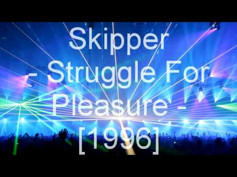 Skipper - Struggle For Pleasure