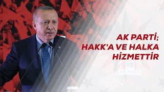 AK Parti; Hakk'a ve Halka Hizmettir