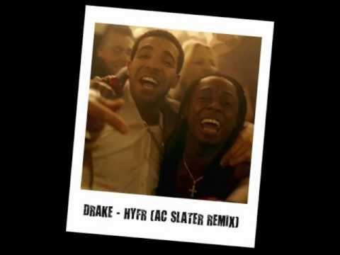 Drake - HYFR (AC Slater Remix) (HQ) + Download Link