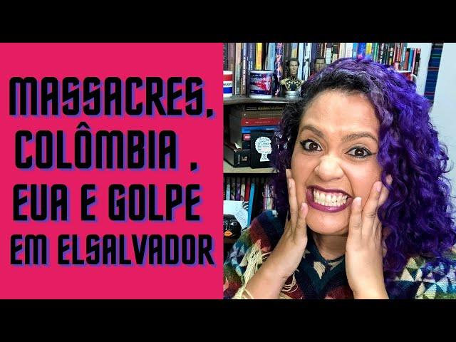 Massacres no Brasil e na Colômbia chocam o mundo; Mudança de rumo nos EUA; Autogolpe em El Salvador