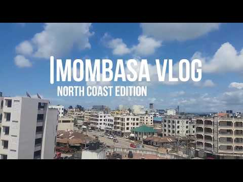 MOMBASA TRAVEL VLOG 02 | NORTH COAST EDITION