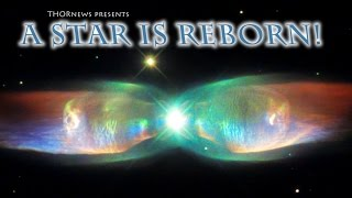 Stellar Christ! A Star is Reborn. Claim Astronomers!