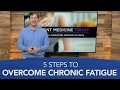 5 Steps to Overcome Chronic Fatigue