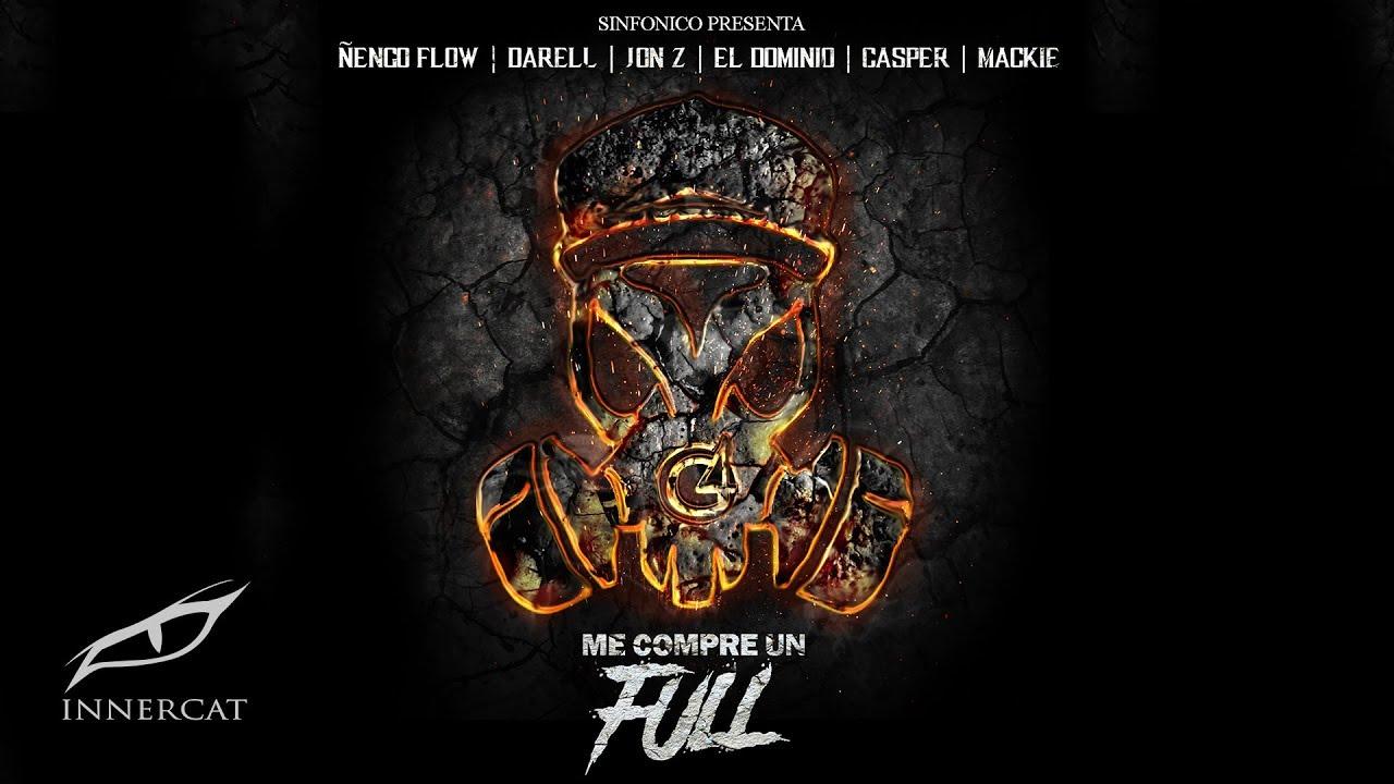 Me Compre Un Full (Real G Version)- Ñengo Flow, Casper, Darell, El Dominio, Jon Z, Mackie, Sinfonico