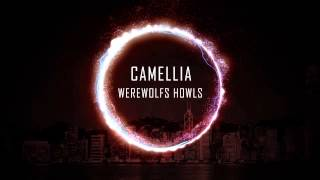 Camellia - werewolf howls
