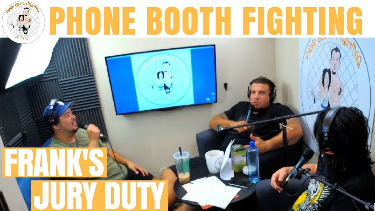 Phone Booth Fighting - Frank Mir Gets Called for Jury Duty