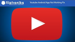 Youtube Android App Not Working Fix - Fliptroniks.com