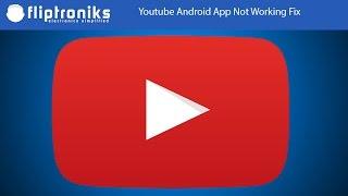 Video Youtube Android App Not Working Fix - Fliptroniks.com download MP3, 3GP, MP4, WEBM, AVI, FLV Agustus 2018