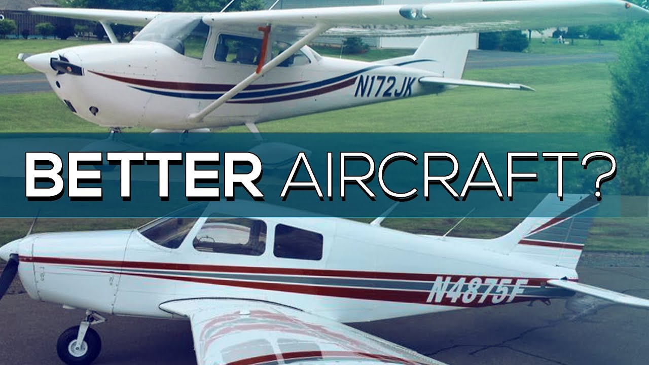Better Aircraft - Cessna 172 vs Piper Cherokee