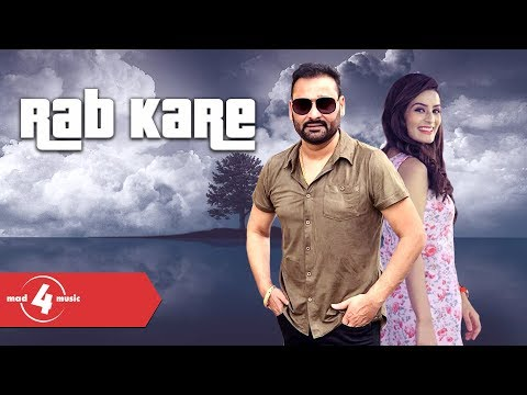 Nachhatar Gill | Rab Kare| New Punjabi Songs 2018 | MAD4MUSIC