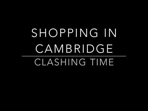 Cambridge Shopping Trip  |  Clashing Time