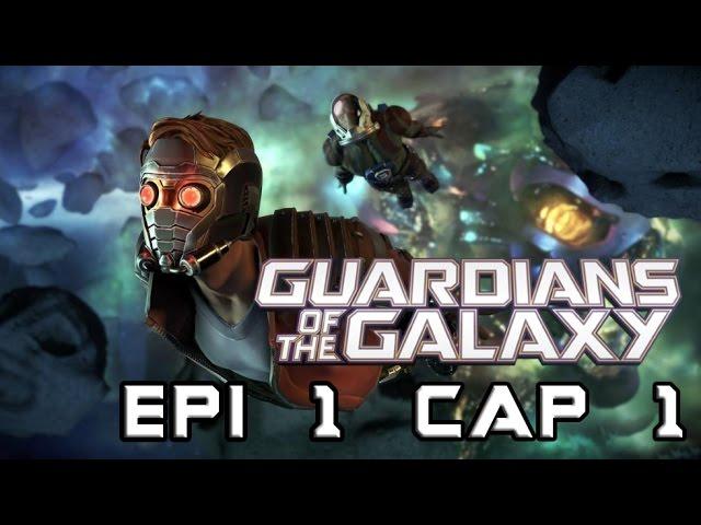 Telltale Series: Guardianes de la Galaxia Episodio 1 Capitulo 1 - La Gachi de la Galaxia