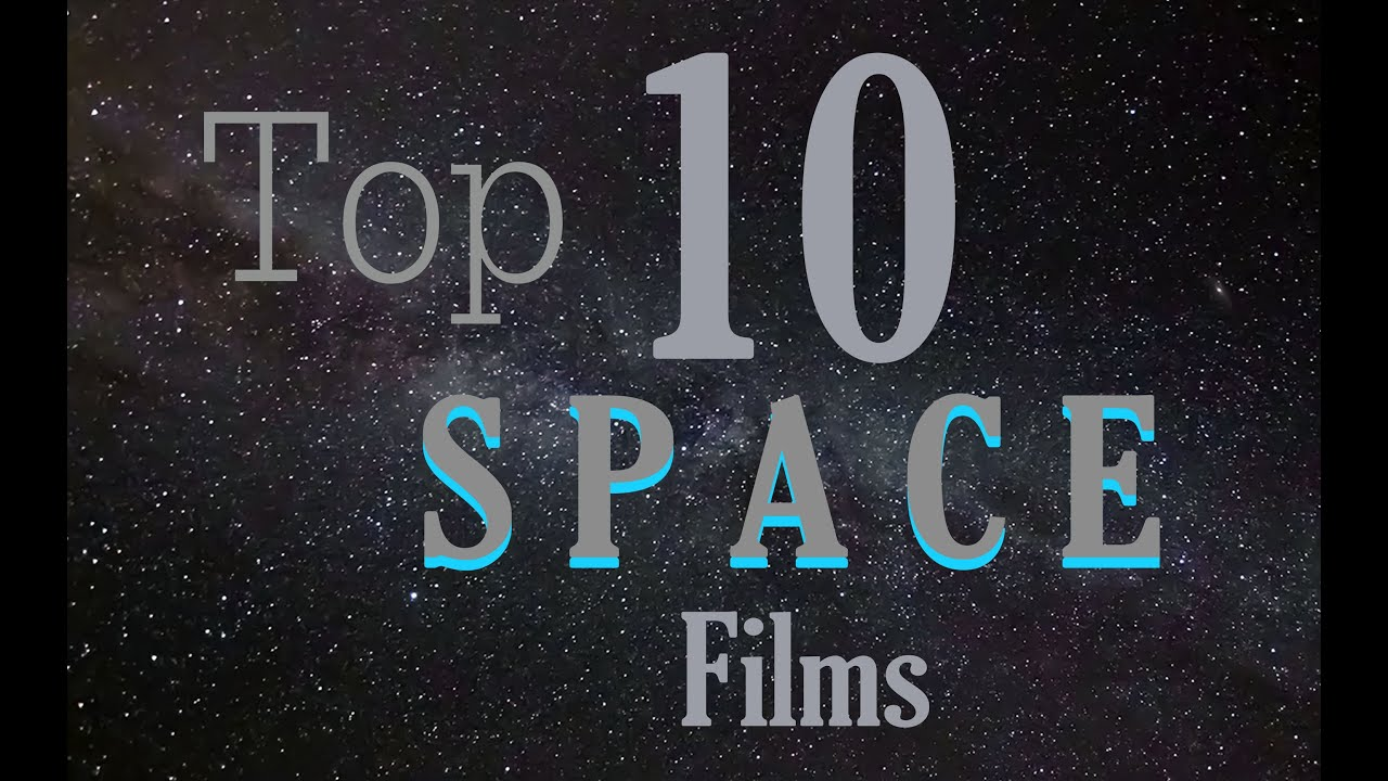 A Top 10 Space Movies of all time - YouTube