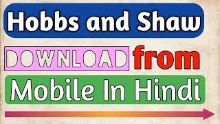Hobbs & Shaw | Download Full Movie In HINDI