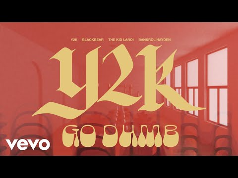 Y2K - Go Dumb Ft. Blackbear, The Kid Laroi & Bankrol Hayden (Official Audio Visualizer)