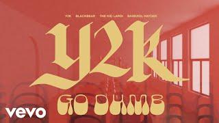 Y2K - Go Dumb ft. blackbear, The Kid Laroi & Bankrol Hayden (Official Audio Visualizer)