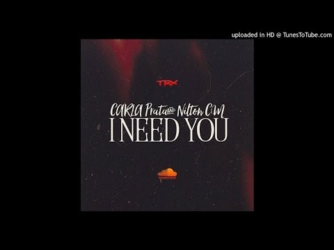 Carla Prata & Nilton CM - I Need You (Prod. By Edgar Songz)