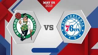 Boston Celtics vs. Philadelphia 76ers Game 3: May 5, 2018