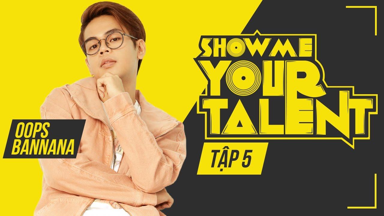 Banana Strange xuất hiện ở Việt Nam | Oops Banana | Show me your talent tập  5