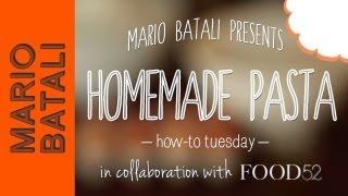 Mario Batali's How-to Tuesday: Homemade Pasta