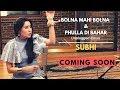 Bolna Mahi Bolna & Phullan Di Bahar Mashup Song Teaser Unplugged