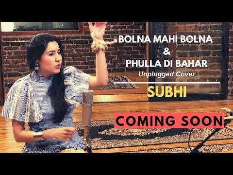 Bolna Mahi Bolna & Phullan Di Bahar Mashup Song Teaser Unplugged Mp3