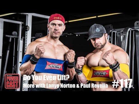 PowerCast #117 – Do You Even Lift? – More with Layne Norton and Paul Revelia | SuperTraining.TV