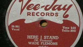 Wade Flemons & The Newcomers Here I Stand 1958 VeeJay 295