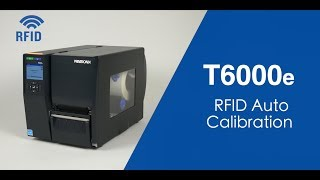Printronix Auto ID: T6000e RFID Printer Calibration