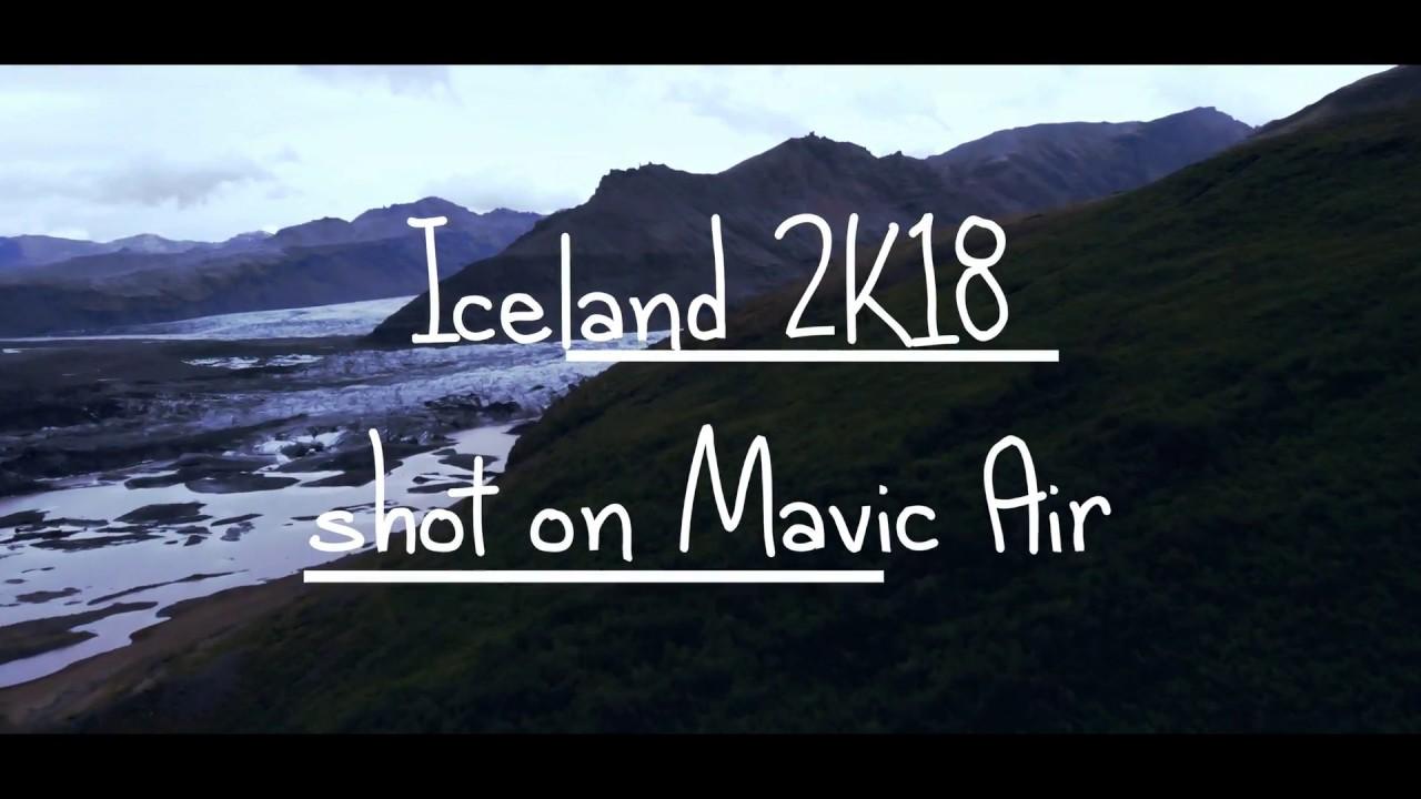 Iceland 2k18 | DJI Mavic air