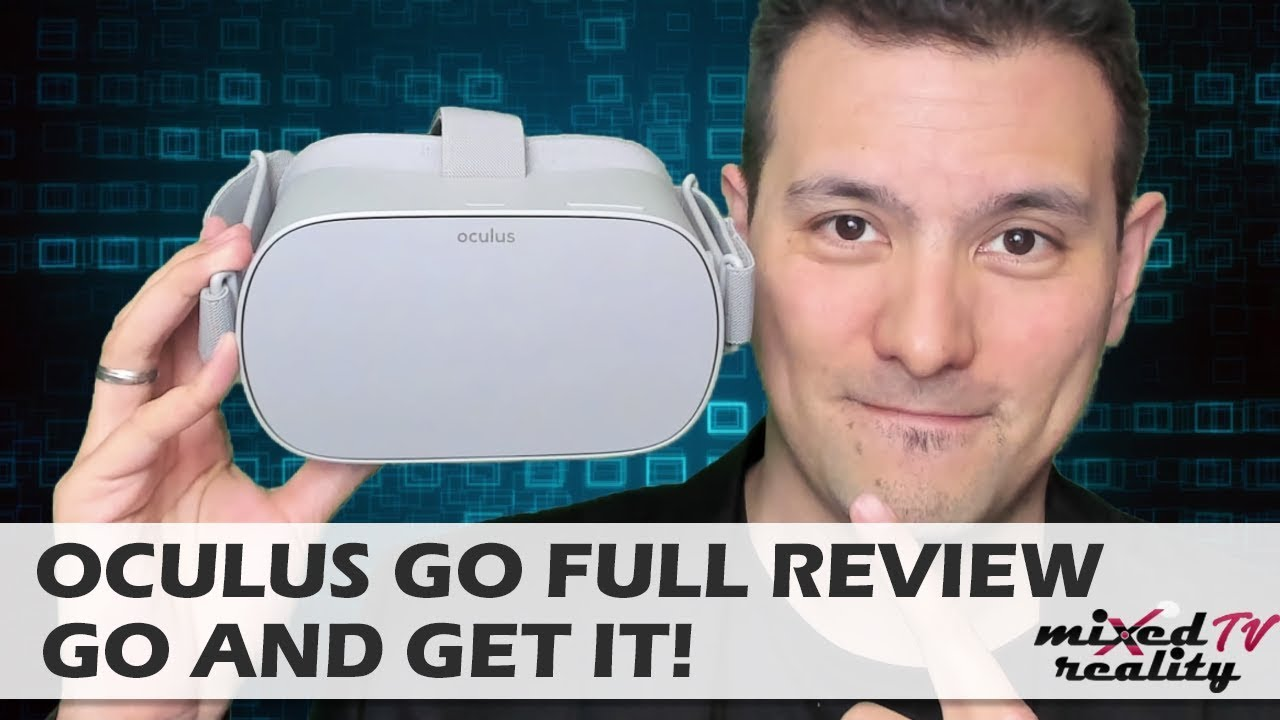 Oculus Go Review - MRTV - Mixed Reality TV