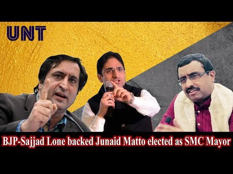 BJP-Sajjad Lone backed Junaid Matto elected as SMC Mayor | UNT