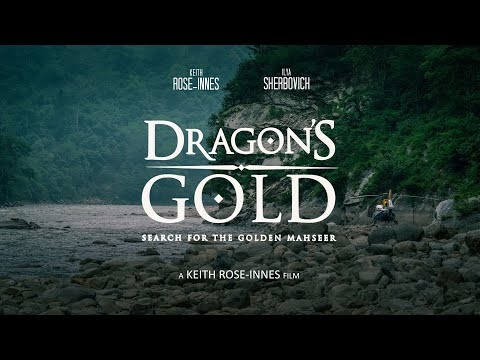 DRAGONS GOLD - FULL MOVIE - The Search For Giant Golden Mahseer