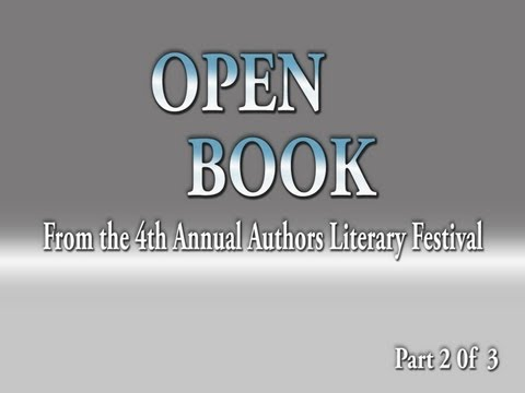 Open Book: The Annual Authors Literary Festival, Part 2 of 3