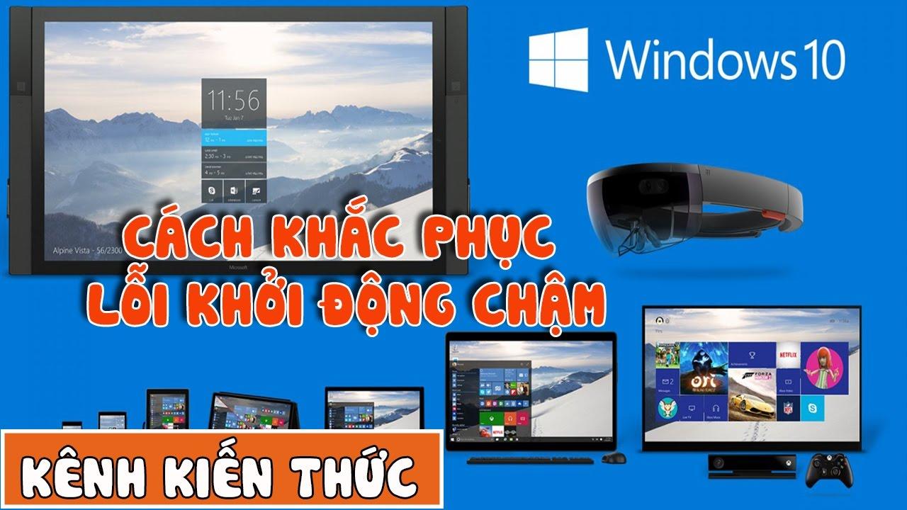 Cách khắc phục lỗi khởi động chậm Windows 10