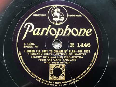 I Guess I'll Have To Change My Plan - Harry Roy and his Orchestra mp3