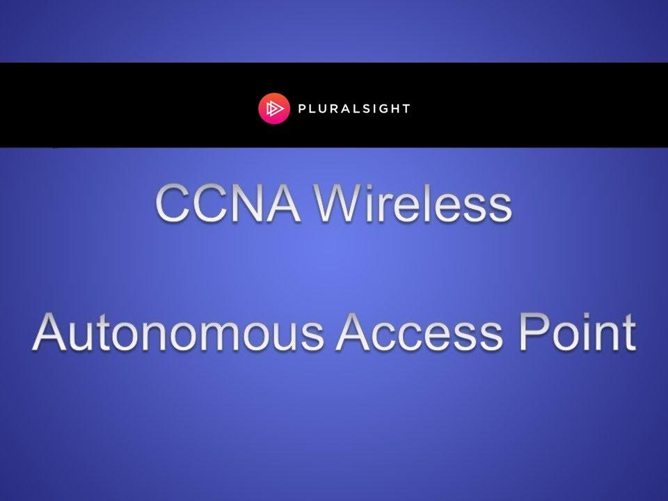 Cisco CCNA Wireless - Autonomous Access Point