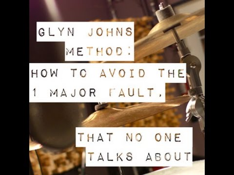 Glyn Johns Mic Technique - How To Avoid The Major Fault That No One Talks About