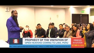 OCTOBER 24, 2018 PROPHECY OF THE VISITATION OF OPEN HEAVENS COMING TO LIMA, PERU - PROPHET DR. OWUOR