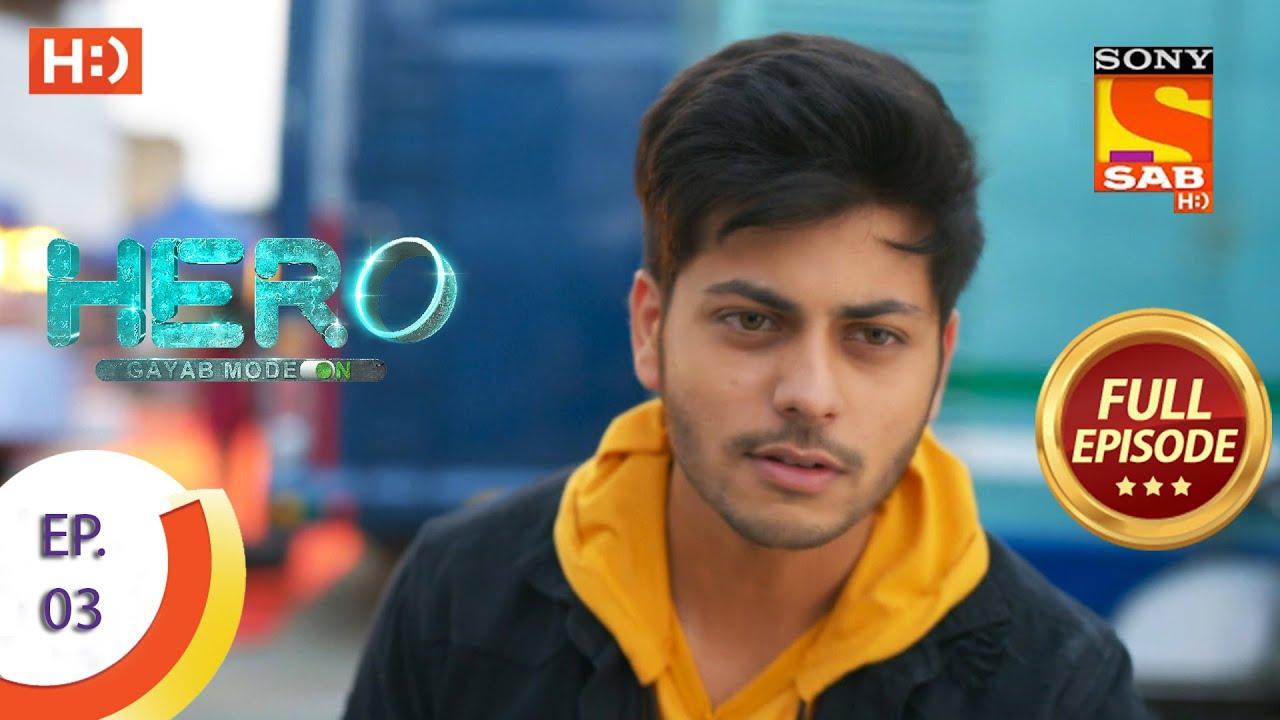 Download Hero - Gayab Mode On - Ep 3 - Full Episode - 9th December 2020