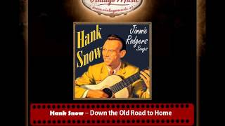 Watch Hank Snow Down The Old Road To Home video