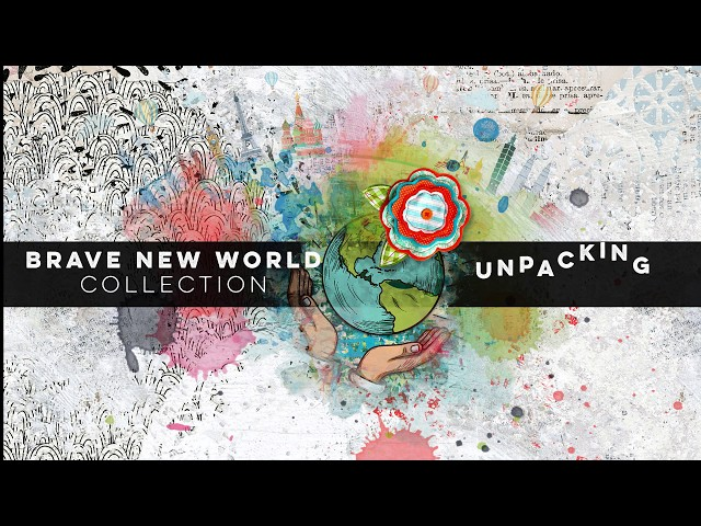 Brave new World - Unpacking
