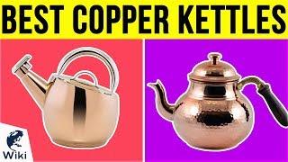 6 Best Copper Kettles 2019