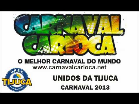 o samba enredo da unidos da tijuca 2013