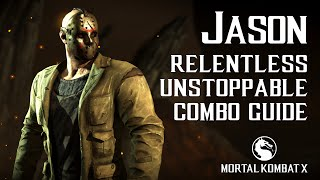 Mortal Kombat X: JASON (Relentless/Unstoppable) Combo Guide