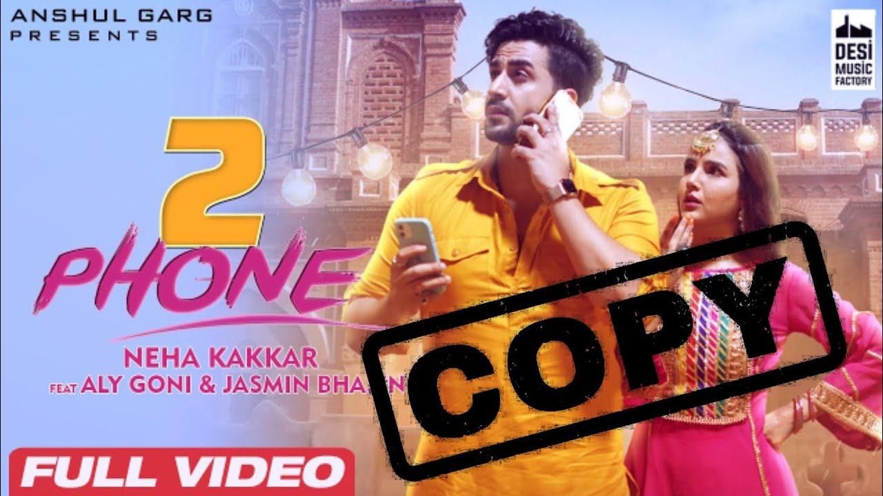 Neha Kakkar Copied Songs - 2 Phone | Copied Songs | Copy Punjabi Songs