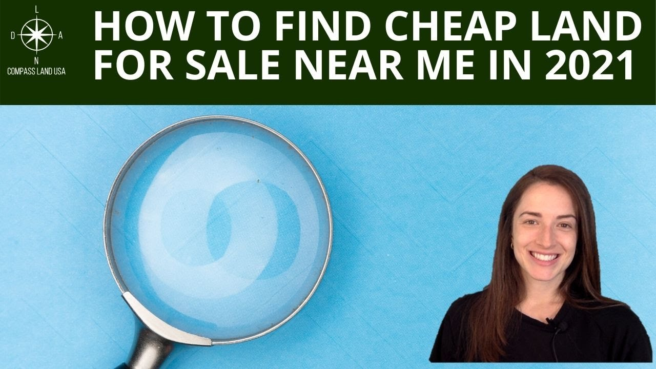 How to Find Cheap Land for Sale Near Me in 2021