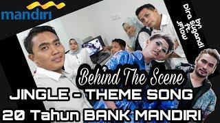 (Behind The Scene) THEME SONG - JINGLE BANK MANDIRI 2018 Cover ( JFLOW feat DIRA SUGANDI )