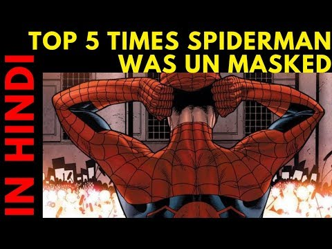 TOP 5 TIMES SPIDERMAN WAS UNMASKED || Explained in HINDI ||