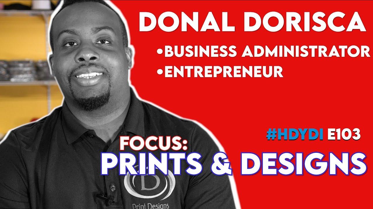 #HDYDI HOW DO YOU DO IT? S1•E3: Donal Dorisca